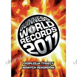 Księga Rekordów Guinnessa 2011 Eksplozja tysięcy nowych rekordów