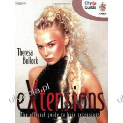 EXtensions: The Official Guide to Hair Extensions (Hairdressing and Beauty Industry Authority) Projektowanie i planowanie ogrodu