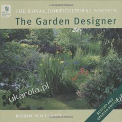 The RHS Garden Designer Revised Edition Projektowanie i planowanie ogrodu