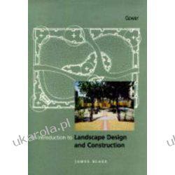 Introduction to Landscape Design and Construction Projektowanie i planowanie ogrodu