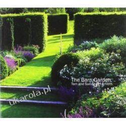 The Barn Garden: Making a Place Projektowanie i planowanie ogrodu