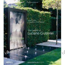 The Gardens of Luciano Giubbilei Projektowanie i planowanie ogrodu