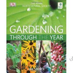 RHS Gardening Through The Year Projektowanie i planowanie ogrodu