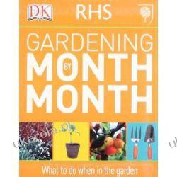 RHS Gardening Month by Month Projektowanie i planowanie ogrodu