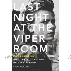 Last Night at the Viper Room: River Phoenix and the Hollywood He Left Behind Projektowanie i planowanie ogrodu