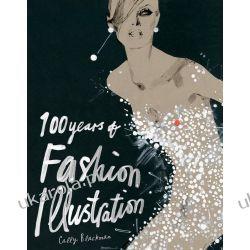 100 Years of Fashion Illustration Projektowanie i planowanie ogrodu