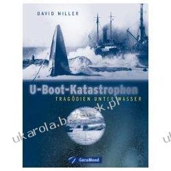 U-Boot-Katastrophen Tragödien unter Wasser David Miller Projektowanie i planowanie ogrodu