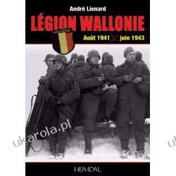 Legion Wallonie: Histoire Et Archives 1941-1945 (Volume 1) Jean-Pierre Pirard Projektowanie i planowanie ogrodu