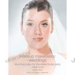 Makeup Makeovers: Weddings - Stunning Looks for the Entire Bridal Party Projektowanie i planowanie ogrodu