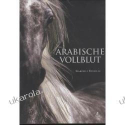 The Arabian Horse Gabriele Boiselle