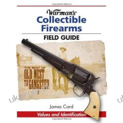 Warman's Collectible Firearms Field Guide  Broń palna