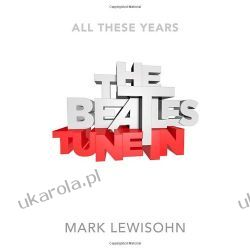 The Beatles - All These Years: Volume One: Tune In