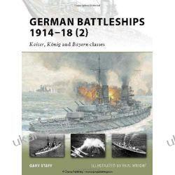 German Battleships 1914-18: No. 2: Kaiser, Konig and Bayern Classes (New Vanguard) Projektowanie i planowanie ogrodu