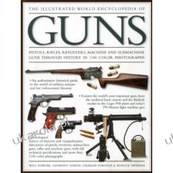 The Illustrated World Encyclopedia of Guns Broń palna