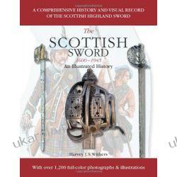 Scottish Sword 1600-1945: An Illustrated History Projektowanie i planowanie ogrodu