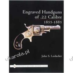 Engraved Handguns of .22 Calibre, 1855-1885 Broń palna