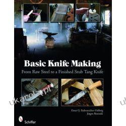 Basic Knife Making: From Raw Steel to a Finished Stub Tang Knife   Ernst G. Siebeneicher-Hellwig and Jürgen Rosinski Projektowanie i planowanie ogrodu