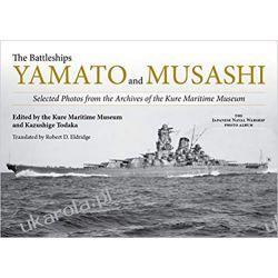 The Battleships Yamato and Musashi The Japanese Naval Warship Photo Albums