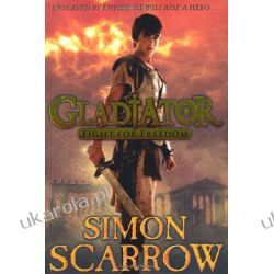 Gladiator: Fight for Freedom Simon Scarrow Richard Jones  Po angielsku