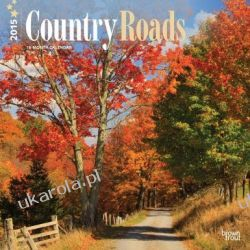 Kalendarz Country Roads 2015 Calendar Projektowanie i planowanie ogrodu