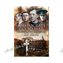 Aristocrats Go to War (Hardback)  Uncovering the Zillebeke Cemetery