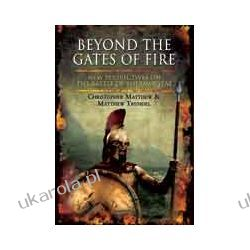 Beyond the Gates of Fire (Hardback)  New Perspectives on the Battle of Thermopylae