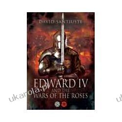 Edward IV and the Wars of the Roses (Paperback)