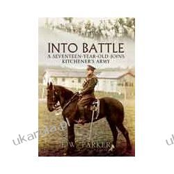 Into Battle (Paperback)  A Seventeen-Year-Old Joins Kitchener's Army