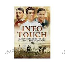 Into Touch (Hardback)  Rugby Internationals Killed in the Great War