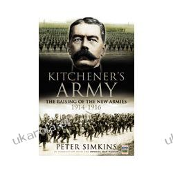 Kitchener's Army (Hardback)  The Raising of the New Armies 1914 - 1916
