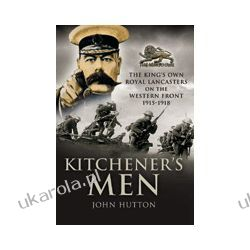Kitchener's Men (Hardback)  The King's own Royal Lancasters on the Western Front 1915-18