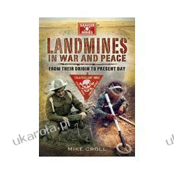Landmines in War and Peace (Hardback)  From their Origin to Present Day