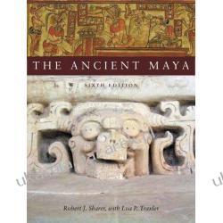 The Ancient Maya Robert J. Sharer; Loa P. Traxler Projektowanie i planowanie ogrodu