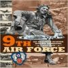 9th Air Force: American Tactical Aviation in the ETO, 1943-45