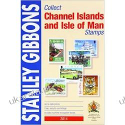 Stanley Gibbons 2014: Collect Channel Islands and Island of Man Stamp (Commonwealth Comprehensive)