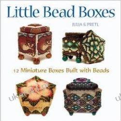 Little Bead Boxes: 12 Miniature Boxes Built with Beads Projektowanie i planowanie ogrodu