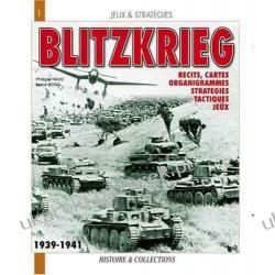 La Blitzkrieg, Mythe Ou Realite?: Recits, Cartes, Organigrammes, Strategies, Tactiques, Jeux Histoire & Collections Projektowanie i planowanie ogrodu