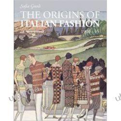 The Origins of Italian Fashion 1900-1945 Projektowanie i planowanie ogrodu