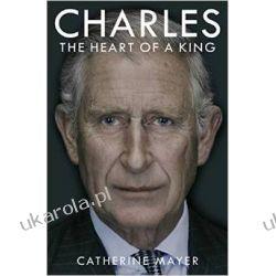 Biografia Księcia Karola Charles: The Heart of a King książę Karol Po angielsku