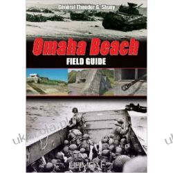 Omaha Beach: Field Guide Theodore Shuey