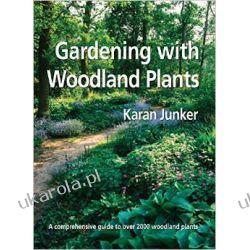 Gardening with Woodlands Plants Projektowanie i planowanie ogrodu