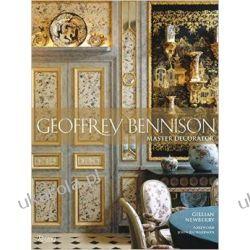 Geoffrey Bennison: Master Decorator  Projektowanie i planowanie ogrodu