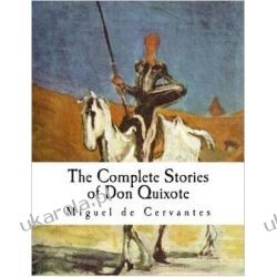 The Complete Stories of Don Quixote: Illustrated Edition Po angielsku