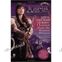 Xena: All I Need to Know I Learned from the Warrior Princess Po angielsku