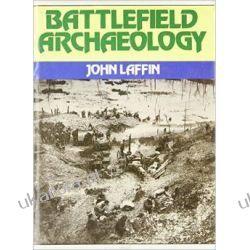 Battlefield Archaeology - John Laffin