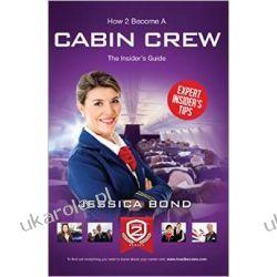 How to become Cabin Crew: the insider's guide Jak zostać członkiem załogi pokładowej