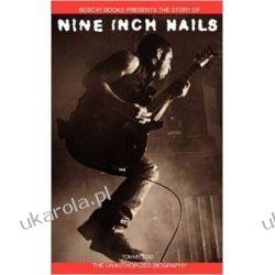 Nine Inch Nails: Bobcat Books Presents the Story of  Po angielsku
