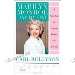 Marilyn Monroe Day by Day: A Timeline of People, Places, and Events Po angielsku