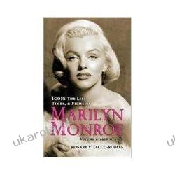 ICON: THE LIFE, TIMES, AND FILMS OF MARILYN MONROE VOLUME 1 - 1926 TO 1956  Po angielsku