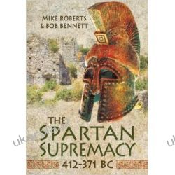 The Spartan Supremacy 412-371 BC Po angielsku